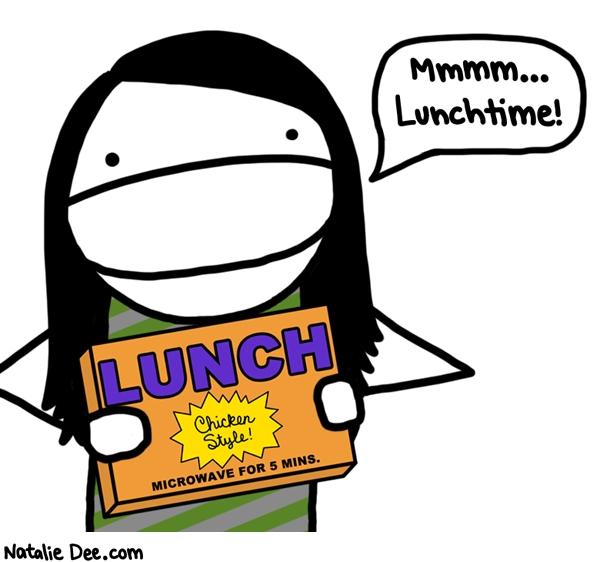 Natalie Dee comic: chicken style is my favorite style * Text: mmmmm lunchtime