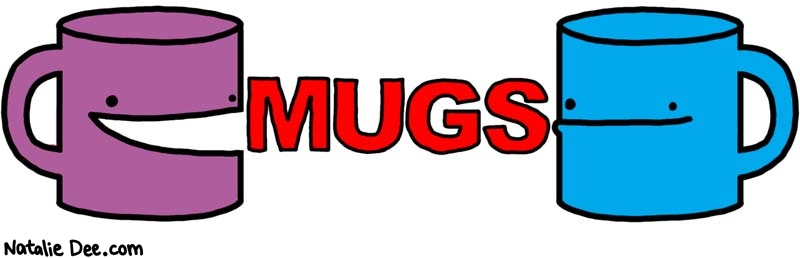 Natalie Dee comic: mugs * Text: 