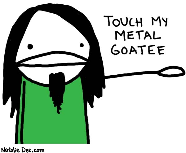 Natalie Dee comic: i got it on sale at hot topic * Text:   TOUCH MY METAL GOATEE