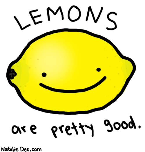 http://www.nataliedee.com/012607/paid-for-by-lemon-growers-to-foster-lemon-awareness.jpg