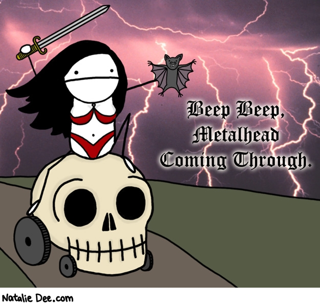Natalie Dee comic: beepbeep * Text: beep beep metalhead coming through