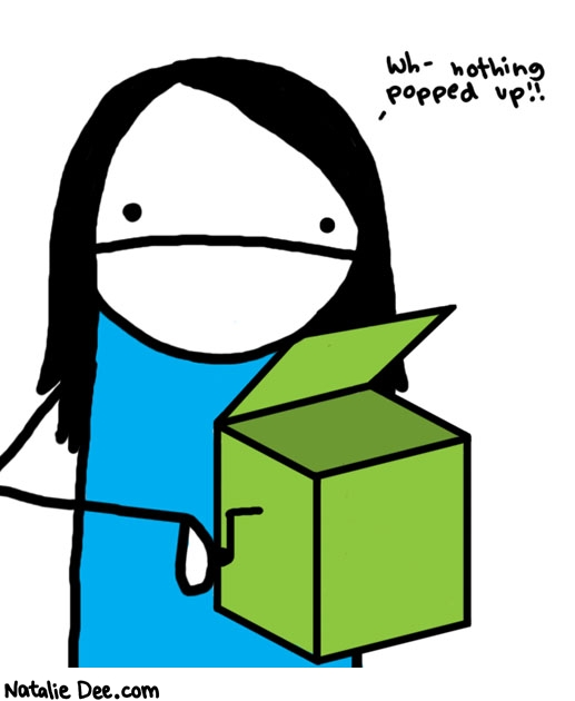 Natalie Dee comic: crap in a box * Text:   Wh- nothing popped up!!