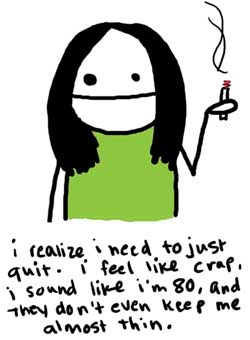 Natalie Dee comic: almostthin * Text:   i realize i need to just quit. i feel like crap, i sound like i'm 80, and they don't even keep me almost thin.