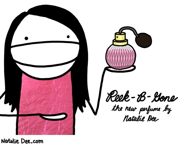 Natalie Dee comic: reek b gone * Text: the new perfume by natalie dee