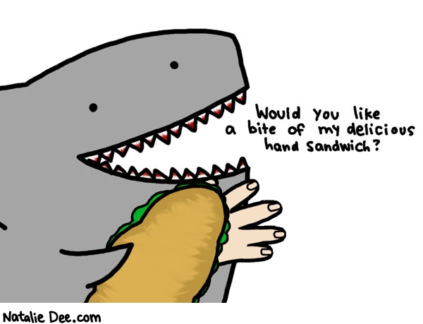 Natalie Dee comic: hand sandwich * Text: would you like a bite of my delicious hand sandwich