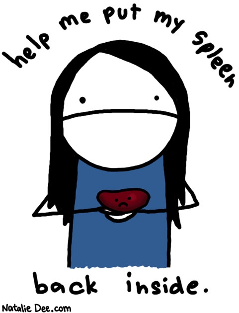 Natalie Dee comic: spleen fell out please help * Text: help me put my spleen back inside
