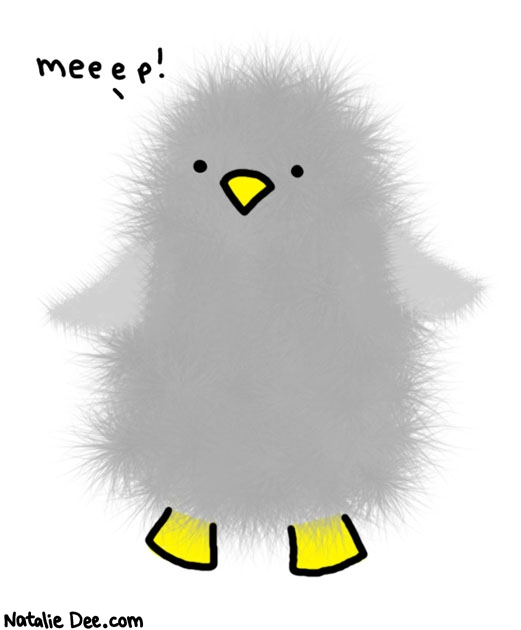 Natalie Dee comic: baby penguin * Text:   meeep!