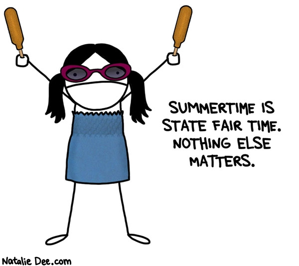 Natalie Dee comic: SW corndog or GTFO * Text: summertime is state fair time nothing else matters