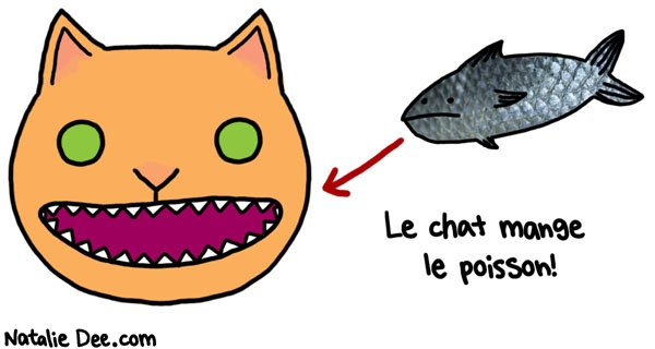 Natalie Dee comic: CW cats apparently speak french too * Text: le chat mange le poisson