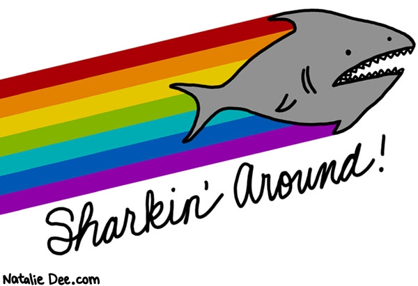 Natalie Dee comic: sharkin all over the damn place * Text: sharkin around