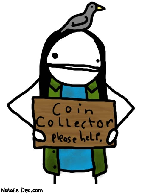 Natalie Dee comic: coin collecting * Text: 