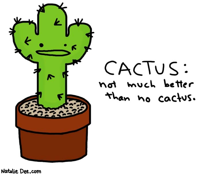 Natalie Dee comic: brought to you by cactus * Text: 