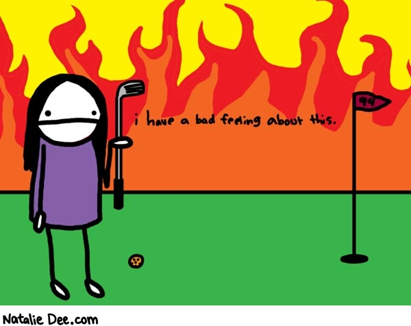 Natalie Dee comic: hell * Text:   i have a bad feeling about this.