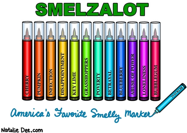 Natalie Dee comic: SMELZALOT * Text: smelzalot americas favorite smelly marker cherry pumpkin infection disappointment key lime grasshoppers poverty blueberry abuse pf power loneliness bubblegum betrayal