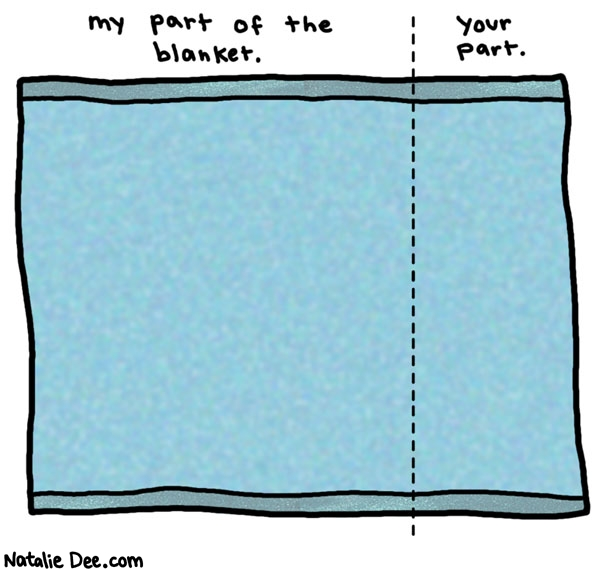 Natalie Dee comic: its cold and i am not gonna share * Text: my part of the blanket your part